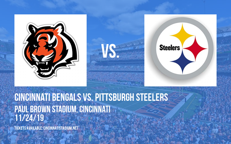 Cincinnati Bengals vs. Pittsburgh Steelers at Paul Brown Stadium
