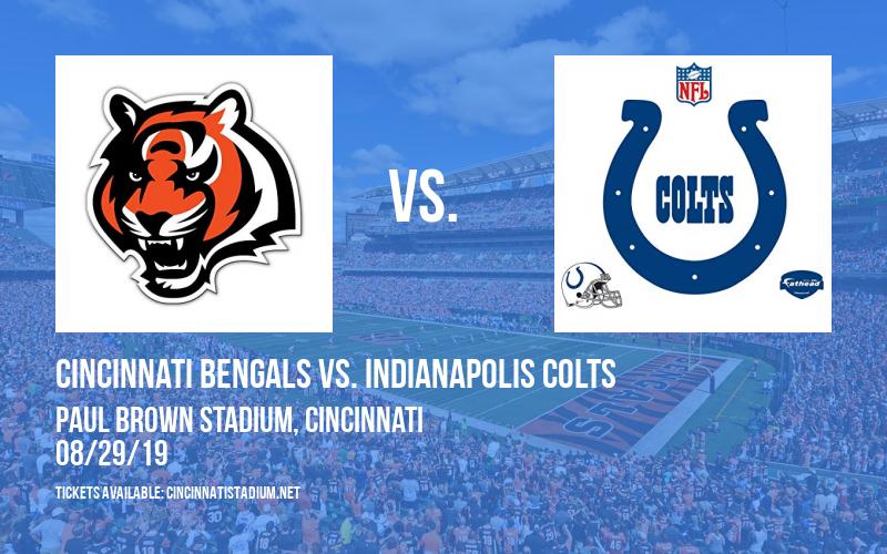 NFL Preseason: Cincinnati Bengals vs. Indianapolis Colts at Paul Brown Stadium