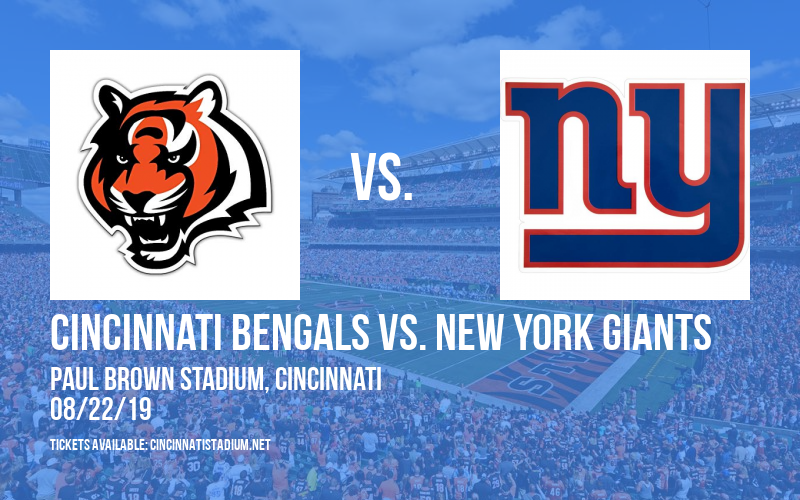 NFL Preseason: Cincinnati Bengals vs. New York Giants at Paul Brown Stadium