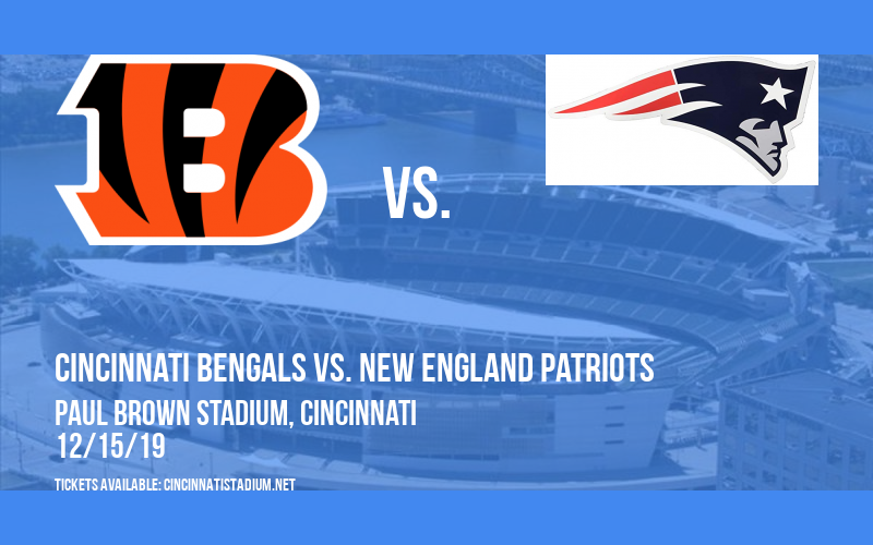 Cincinnati Bengals vs. New England Patriots at Paul Brown Stadium