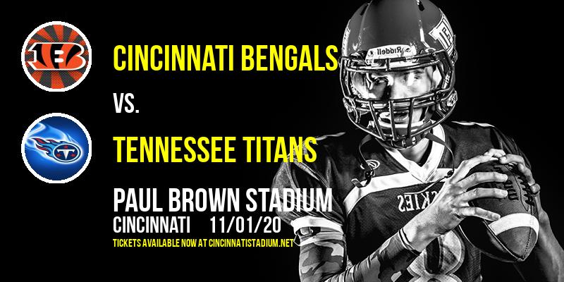 Cincinnati Bengals vs. Tennessee Titans at Paul Brown Stadium