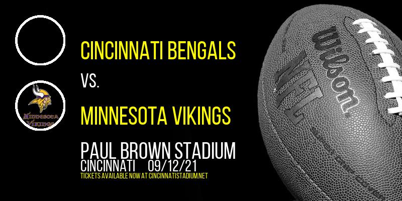 Cincinnati Bengals vs. Minnesota Vikings at Paul Brown Stadium