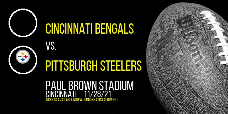 Cincinnati Bengals vs. Pittsburgh Steelers at Paul Brown Stadium